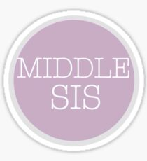 MIDDLE SIS Sticker