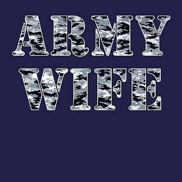 ARMY Wife Digital Urban Camo Design by Terrystees