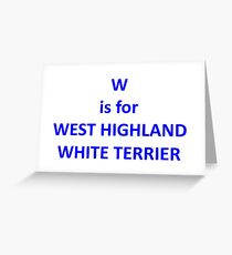 w is for west highland white terrier Greeting Card