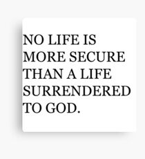 life surrendered to god Canvas Print