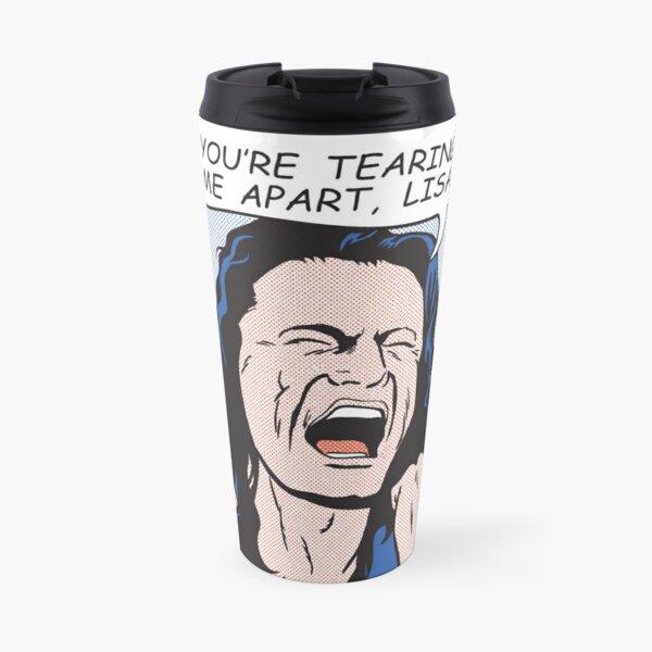 you're tearing me apart, Lisa!  Travel Mug