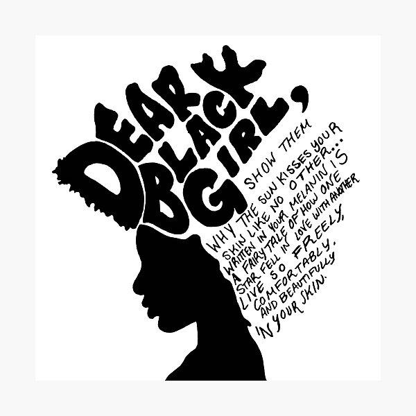 Dear Black Girl Photographic Print