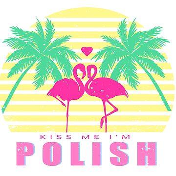 Kiss Me I'm Polish by FranDarling