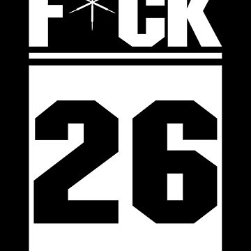 F*CK 26 by thedartsside