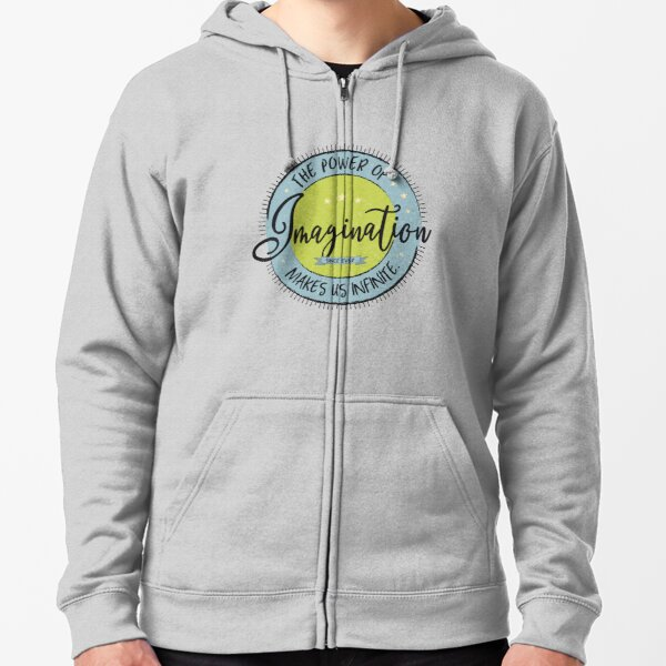 The Power of Imagination ... Zipped Hoodie