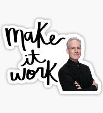 Tim Gunn / Make it work Sticker