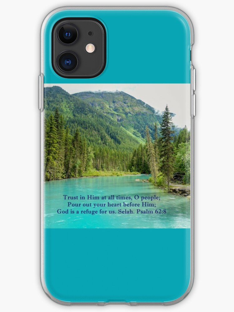 God Is Our Refuge Psalm 62 8 Iphone Case Cover By Hummingbirds
