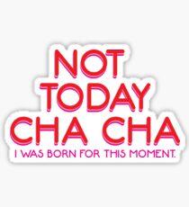 Pegatina Cheryl Blossom No hoy Cha Cha