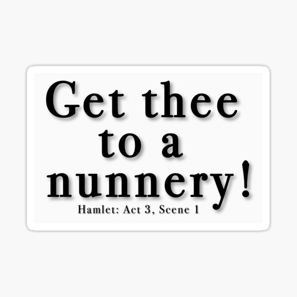 Get thee to a nunnery! Sticker