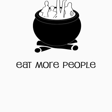 Eat More People by SuperDeathGuy