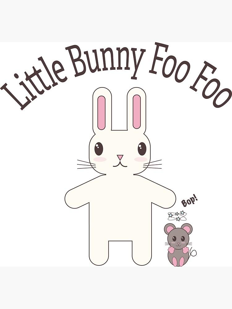 Little Bunny Foo Foo by sinycdesign