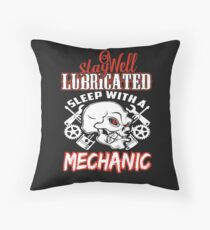 Mechanic - Stay well lubricated sleep with him Throw Pillow