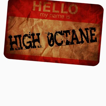 hello my name is High Octane by highoctanewear