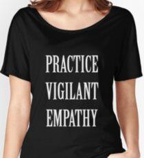 Practice Vigilant Empathy Women's Relaxed Fit T-Shirt