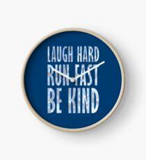 Laugh Hard. Run Fast. Be Kind. Clock
