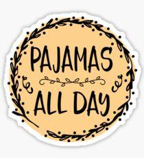 Pajamas All Day Sticker