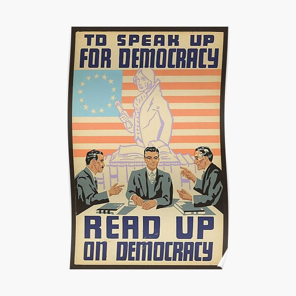 """To Speak Up For Democracy, Read Up On Democracy"" USA, 1930s - 1940s Poster"