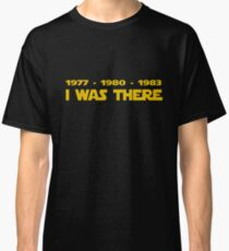 1977-1980-1983-I-Was-There Classic T-Shirt