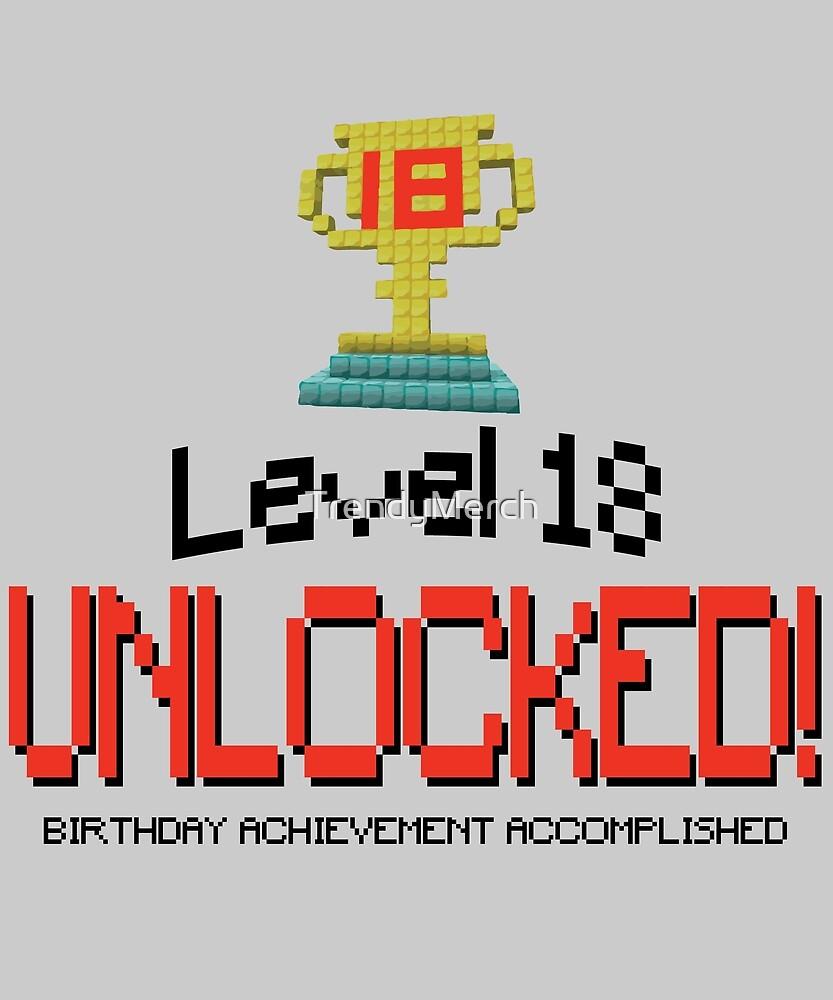 18th Birthday Gamer T-Shirt - Level 18 UNLOCKED! by TrendyMerch