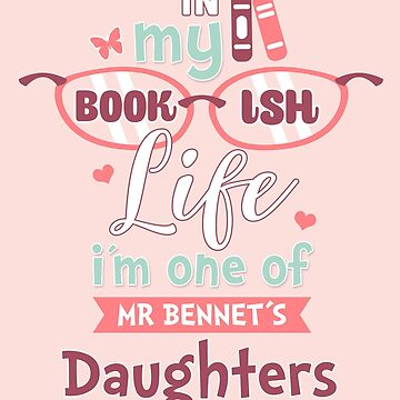 I am one of Mr Bennet´s Daughters by LythiumArt