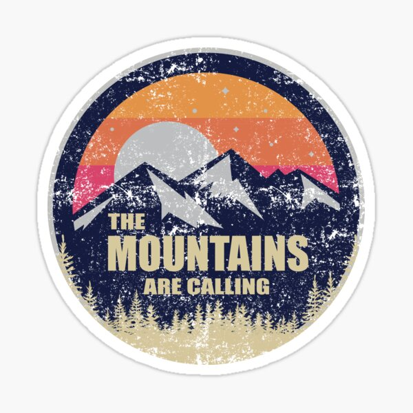 The mountains are calling graphic Sticker