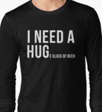I need a hug huge glass of beer funny black shirt mug Long Sleeve T-Shirt