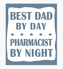 Pharmacist Father Father Birthday - Best Dad, Night Shift Photographic Print