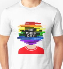 Be More Gay, Be more chill design Unisex T-Shirt