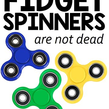 Fidget Spinners are not dead by josephschembri2