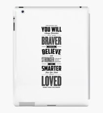 You Are Braver Than You Believe Stronger Than You Seem and Smarter Than You Think iPad Case/Skin