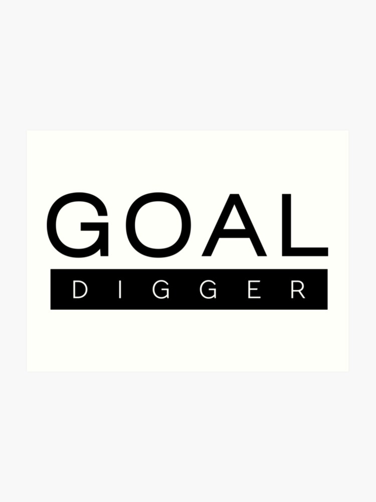 Goal Digger Entrepreneur Business Life Positive Mind Set Motivational  Quotes Gold Funny | Art Print