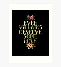EVEN VILLAINS DESERVE SOME LOVE (GOLD) Art Print