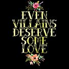 EVEN VILLAINS DESERVE SOME LOVE (GOLD) by aimeereads