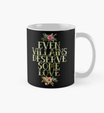 EVEN VILLAINS DESERVE SOME LOVE (GOLD) Mug