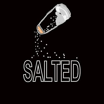 Salted!!! Tee shirt/baby grow by Shoshonan