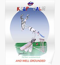 English Cricket Keep Calm and well grounded Poster
