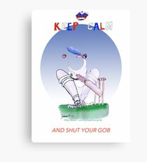 English Cricket Keep Calm and shut your gob Canvas Print