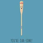 Oar-some! by petegrev