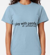I Play with Pandas. Classic T-Shirt