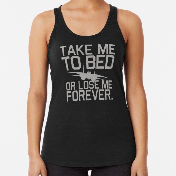 TAKE ME TO BED Racerback Tank Top