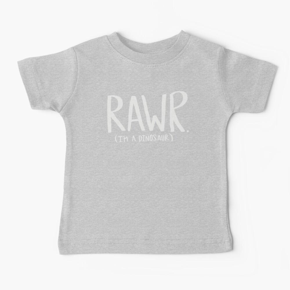 Rawr. I'm a Dinosaur. Turquoise Baby T-Shirt