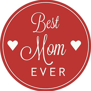 Best Mom Ever by bounab2018