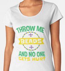 Mardi Gras Throw Me Beads And No One Gets Hurt Women's Premium T-Shirt