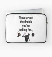 These Aren't the Droids you're Looking For - Funny Star Wars / Borderlands Tee Laptop Sleeve