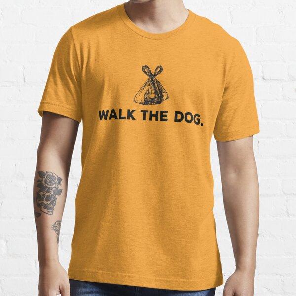 Walk The Dog Essential T-Shirt