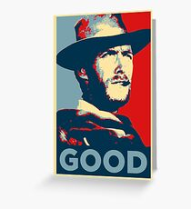 Good - The Good, The Bad and The Ugly Greeting Card