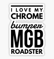 I love my chrome bumper mgb roadster  Sticker