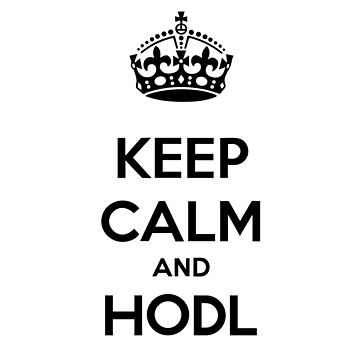 Keep Calm and Hodl - black on white by vintagegraphic