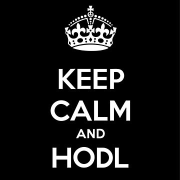 Keep Calm and Hodl - white on black  by vintagegraphic