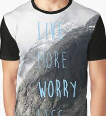 Live More Worry Less Graphic T-Shirt